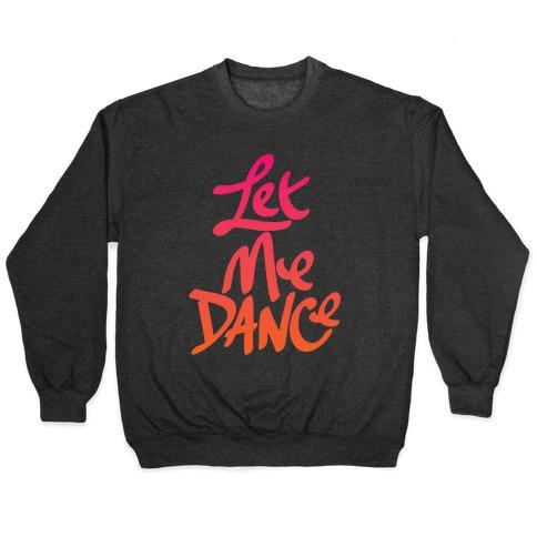 Let Me Dance Pullover