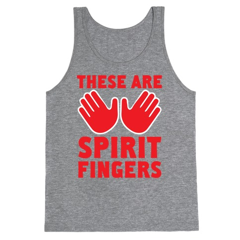 These Are Spirit Fingers Tank Top