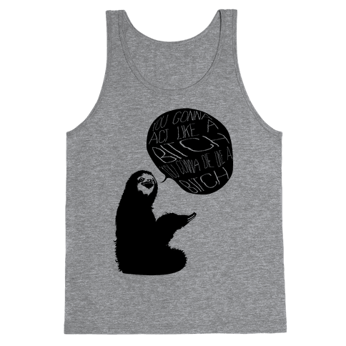 Sloth Bitch Tank Top