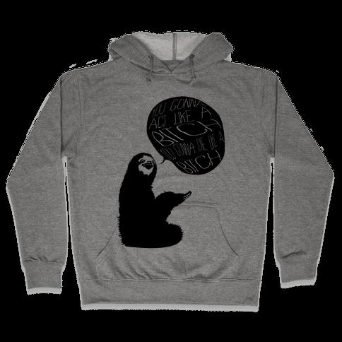 Sloth Bitch Hooded Sweatshirt