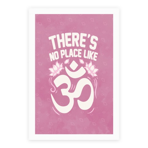 There's No Place Like OM Poster