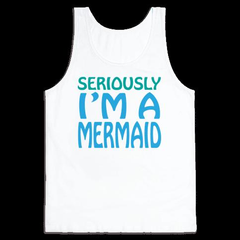 Seriously I'm a Mermaid Tank Top