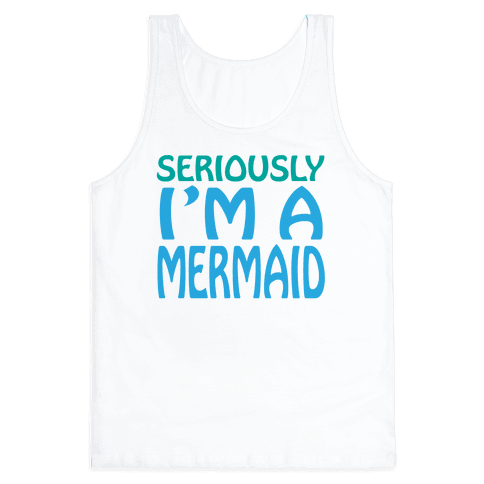 Seriously I'm a Mermaid