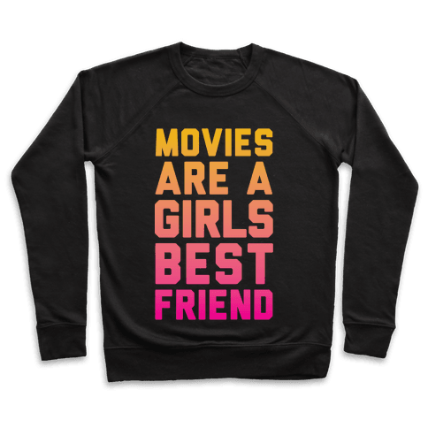 Movies Are a Girls Best Friend Pullover