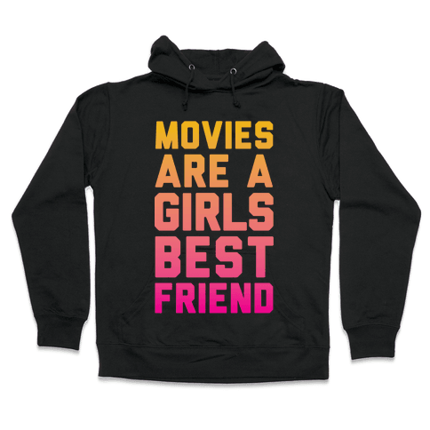 Movies Are a Girls Best Friend Hooded Sweatshirt