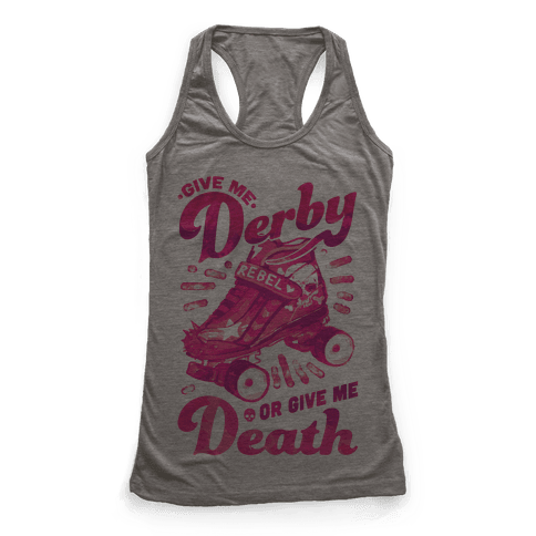 Give Me Derby Or Give Me Death Racerback Tank Top