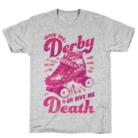 Give Me Derby Or Give Me Death Mens/Unisex T-Shirt