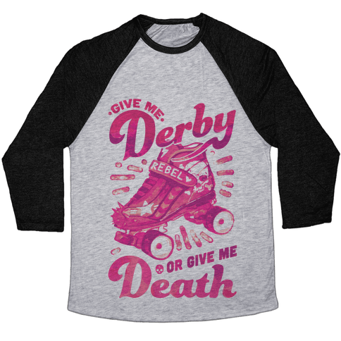 Give Me Derby Or Give Me Death Baseball Tee