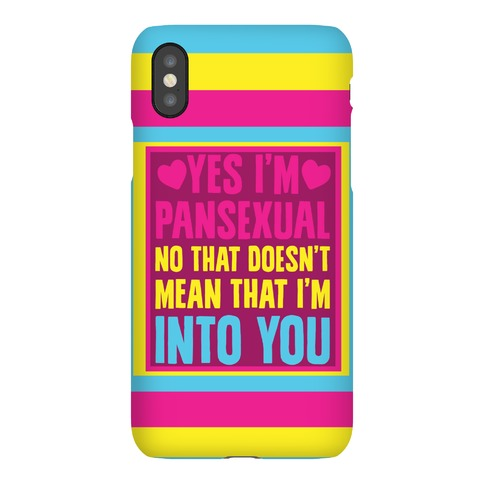 Yes I'm Pansexual Phone Case