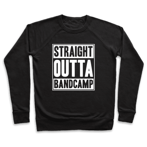 Straight Outta Band Camp Pullover
