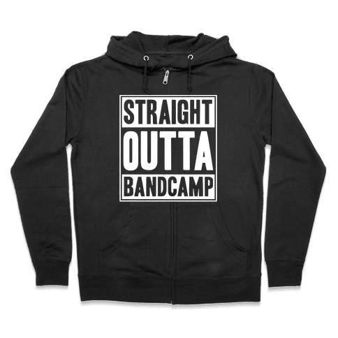Straight Outta Band Camp Zip Hoodie