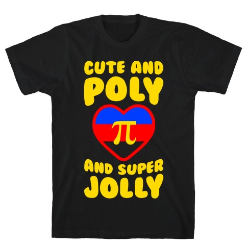 Cute And Poly And Super Jolly T-Shirt
