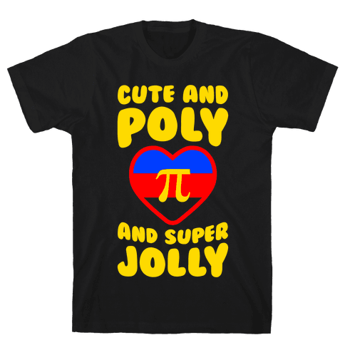 Cute And Poly And Super Jolly Mens T-Shirt