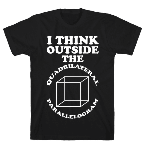 I Think Outside the Quadrilateral Parallelogram  Mens T-Shirt