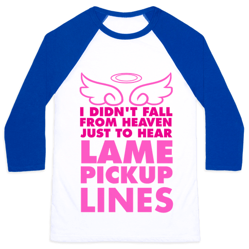 Lame Pick Up Lines Baseball Tee