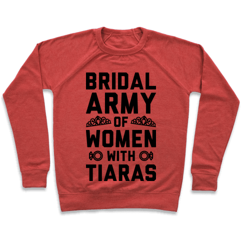 Bridal Army Of Women With Tiaras Pullover