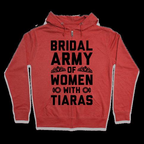 Bridal Army Of Women With Tiaras Zip Hoodie