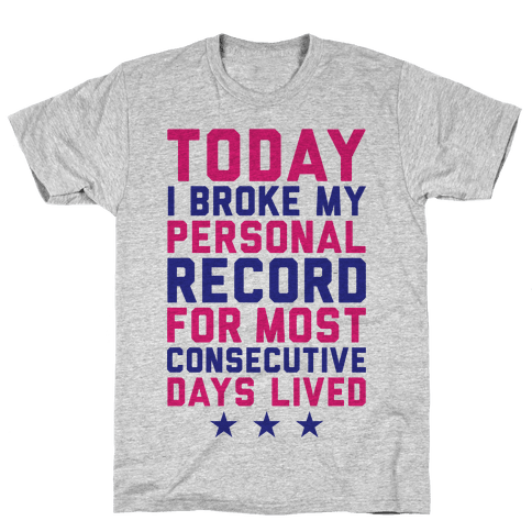 Consecutive Days Lived Mens T-Shirt
