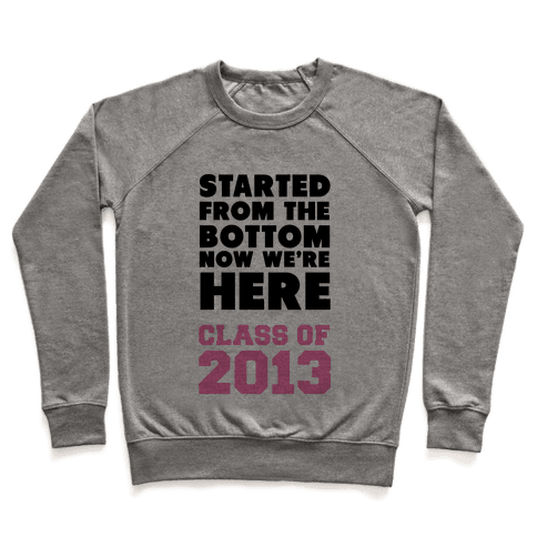 Started From the Bottom (Class of 2013) Pullover