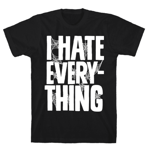 I Hate Everything Mens T-Shirt