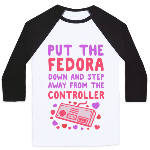 Put the Fedora Down and Step Away from the Controller Baseball Tee