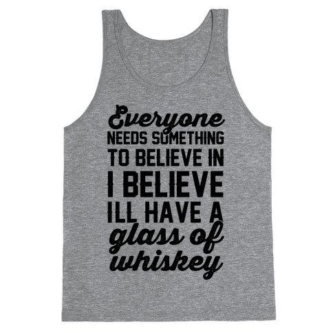 I believe I'll have a glass of Whiskey Tank Top