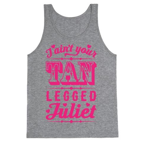 I Ain't Your Tan Legged Juliet Tank Top