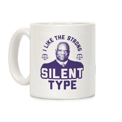 I Like The Strong Silent Type Coffee Mug