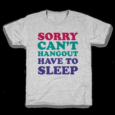 Have to Sleep Kids T-Shirt