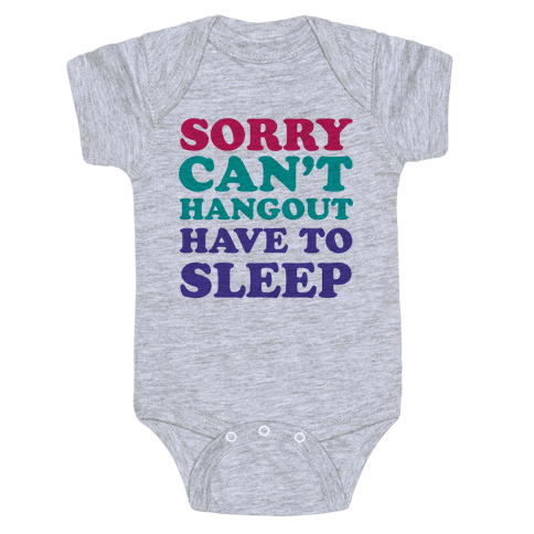 Have to Sleep Baby Onesy