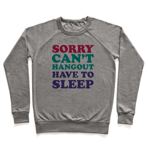 Have to Sleep Pullover