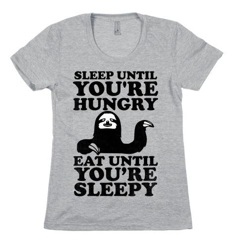 Sleep Till You're Hungry Womens T-Shirt