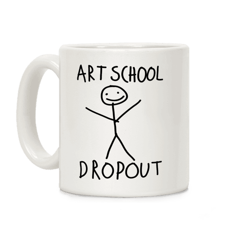 Art School Dropout Coffee Mug