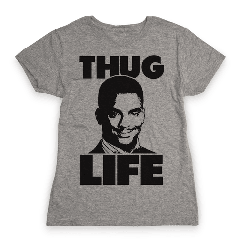 Thug Life Carlton Womens T-Shirt