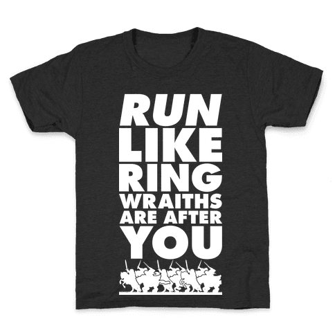 Run Like Ringwraiths Are After You Kids T-Shirt