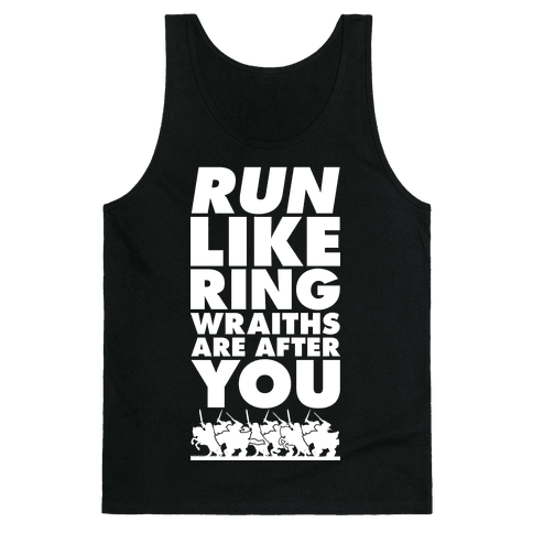 Run Like Ringwraiths Are After You Tank Top