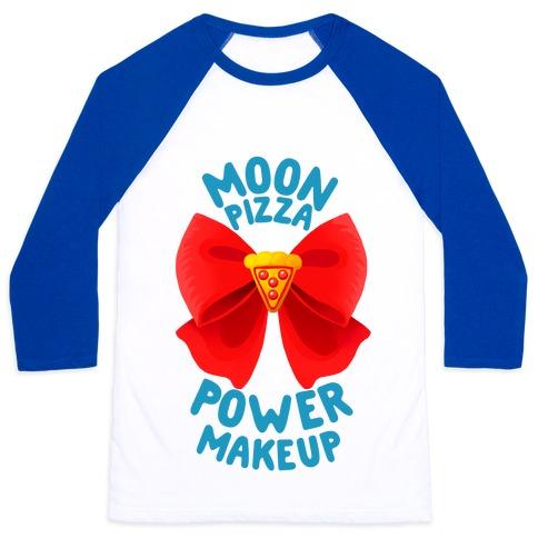 Moon Pizza Power Makeup! Baseball Tee