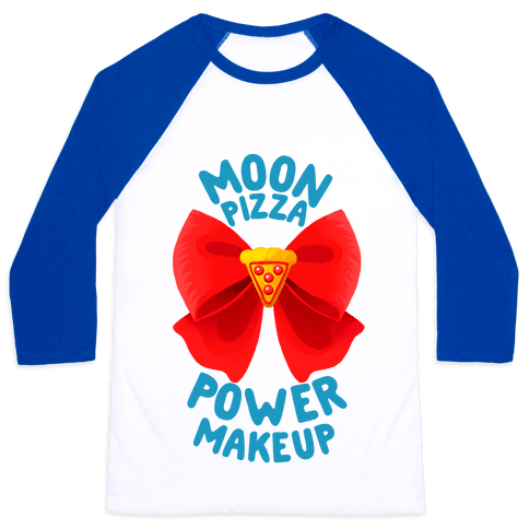 Moon Pizza Power Makeup! Baseball Tee