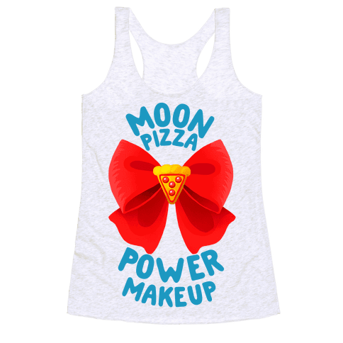 Moon Pizza Power Makeup! Racerback Tank Top
