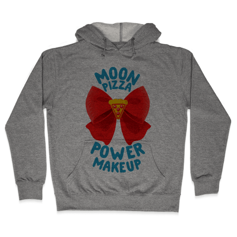 Moon Pizza Power Makeup! Hooded Sweatshirt