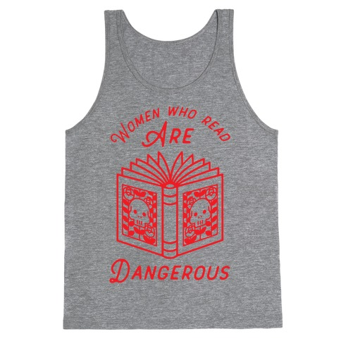 Women Who Read Are Dangerous Tank Top