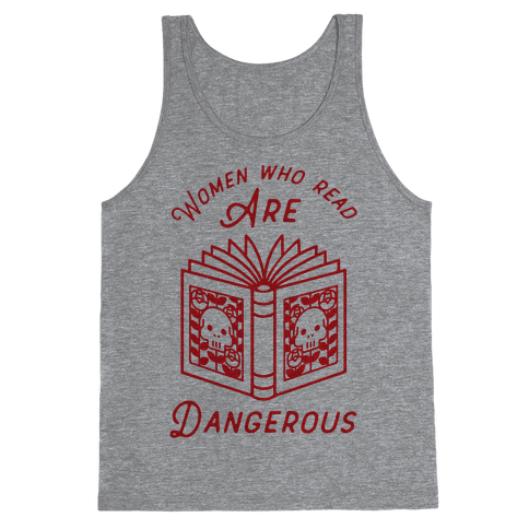 Women Who Read Are Dangerous Tank Top