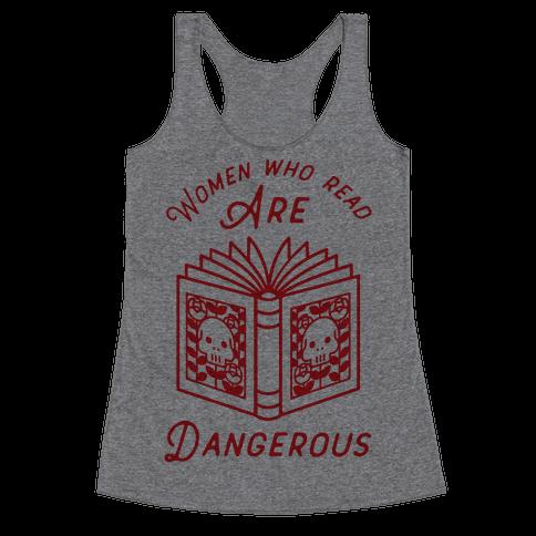 Women Who Read Are Dangerous Racerback Tank Top