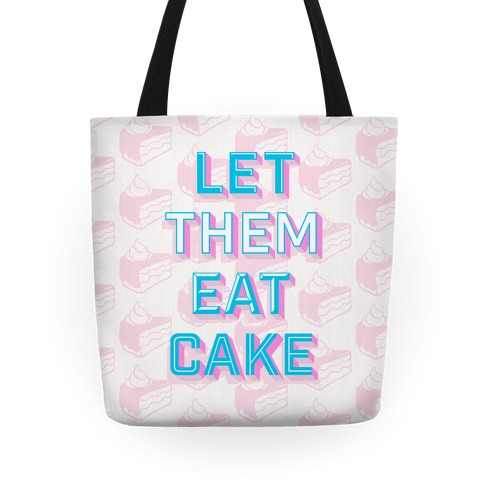 Let Them Eat Cake Tote