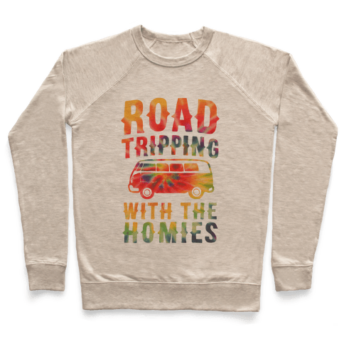 Road Tripping With the Homies Pullover