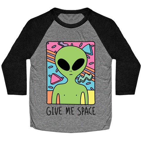 Give Me Space Alien Baseball Tee