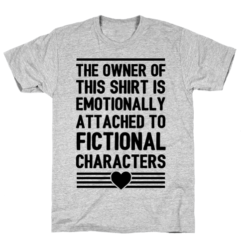 The Owner Of This Shirt Is Emotionally Attached To Fictional Characters Mens T-Shirt