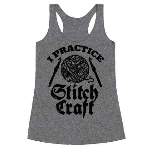 I Practice Stitchcraft Racerback Tank Top