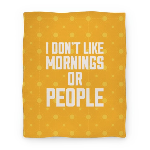 I Don't Like Mornings or People Blanket