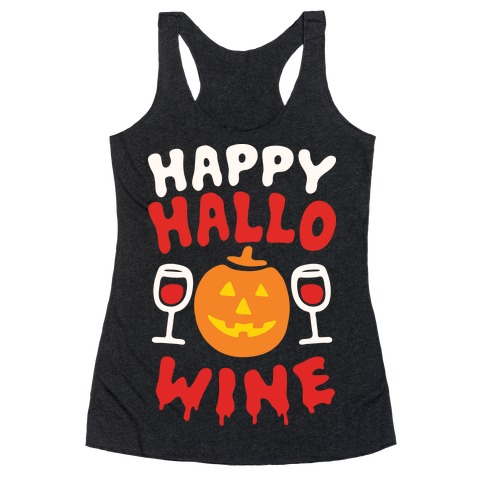 Happy Hallo-wine Racerback Tank Top